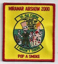 USN YL-42 CREW PATCH -  'MIRAMAR AIRSHOW 2000-POP A SMOKE'                 COLOR