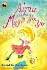 """VERY GOOD"" Sutherland, David, Alma and the Magic Yo-yo (Yellow Banana Books), B"