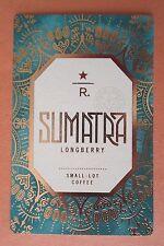 STARBUCKS 2015 - Series Reserve Tasting Card SUMATRA LONGBERRY - NEW