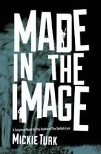 Made in the Image by Mickie Turk (2013, Paperback)