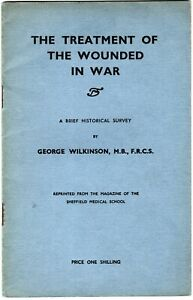 Orig 1920s/30s Treatment of Wounded in War by Wilkinson, Sheffield Medical Schoo