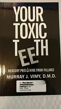 Your toxic teeth: Mercury poisoning from fillings Paperback   2000 paperback