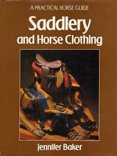 SADDLERY and HORSE CLOTHING: A Practical Horse Guide