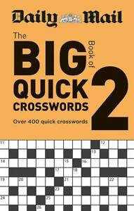 Daily Mail - The Big Book of Quick Crosswords 2  400 puzzles - FREE P&P