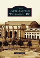 Union Station in Washington, DC Images of Rail