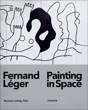 Fernand Leger: Painting in Space