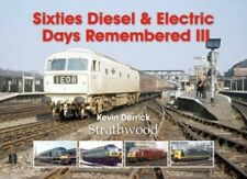 Sixties Diesel & Electric Days Remembered III NEW Railway BOOK