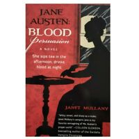 Jane Austen: Blood Persuasion: A Novel by Janet Mullany, Immortal Book 2