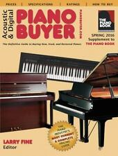 Acoustic & Digital Piano Buyer: Spring 2016 Supplement to The Piano Book, Fine,