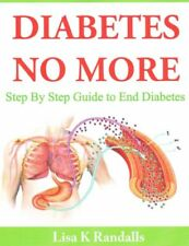 Diabetes No More Step by Step Guide to End Diabetes 9781497491410