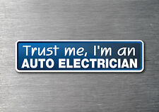 Trust me I'm a Auto Electrician sticker 7 year water & fade proof vinyl sticker