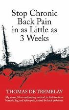 Stop Chronic Back Pain in As Little As 3 Weeks : My Secret, Life-Transforming...