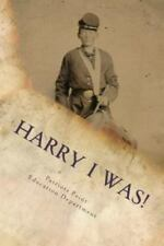 Harry I Was?! by Patriots Point Education Department (2014, Paperback)