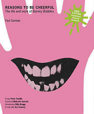 Reasons to be Cheerful: The Life and Work of Barney Bubbles by Paul Gorman (Hardback, 2010)