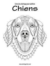 Chiens: Livre de Coloriage Pour Adultes Chiens by Nick Snels (2016,...