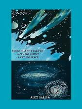 From Planet Earth : A Cry for Justice - A Cry for Peace by Alex Saliba (2006,...