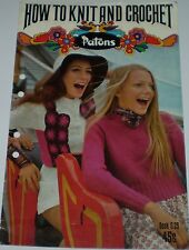 "VINTAGE  ""PATONS"" ""HOW TO KNIT AND CROCHET"" WITH VERY RETRO PATTERNS"
