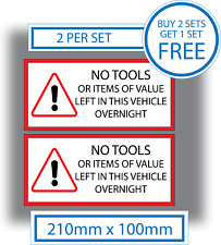 2 X No Tools or Items of Value Left in This Vehicle Overnight Stickers Van HGV