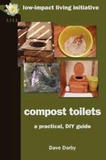Compost Toilets: A Practical DIY Guide (Paperback or Softback)