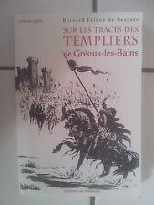 Bernard Falque de Bezaure Sur les traces de Templiers de Gréoux les Bains 1996