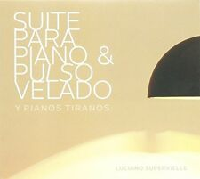 Suite Para Piano Y Pulso Velado - Luciano Supervielle (2016, CD NEU)