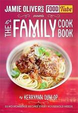 The Family Cook Book Jamie Olivers Food Tube Kerryann Dunlop NEW Paperback