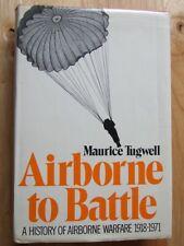 Airborne to Battle; History of Airborne Warfare, 1918-71 - Tugwell *Good*