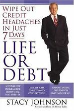 Life or Debt: A One-Week Plan for a Lifetime of Financial Freedom, Stacy Johnson