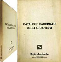 CATALOGO RAGIONATO DEGLI AUDIOVISIVI a cura di A. C. Giorcelli - Reg. Lombardia