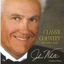 Classy Country & Other Stuff by John White (Gospel) (Cd, Apr-2011)