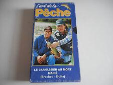 K7 VHS / CASSETTE VIDEO - L'ART DE LA PECHE / LE CARNASSIER AU MORT MANIE