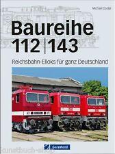 Fachbuch Baureihe BR 112 / 143, die ersten gesamtdeutschen Lokomotiven REDUZIERT