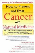 How to Prevent and Treat Cancer with Natural Medincine: A Natural Arsenal of Dis