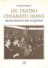 LIBRO Un teatro chiamato Diana. Mezzo secolo tra le quinte Ribaud JN Editore