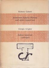 Roberto Gabetti, Giorgio Avigdor, Architettura industria Piemonte, architettura