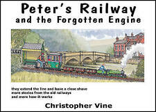 Peter's Railway and the Forgotten Engine. Christopher G.C. Vine-ExLibrary