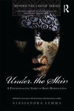 Under the Skin: A Psychoanalytic Study of Body Modification (Paperback or Softba