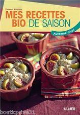 Livre cuisine - Mes recettes bio de saison : Automne-hiver  - Vanessa  Romano