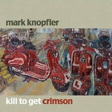 MARK KNOPFLER-Kill to get Crimson              CD