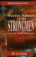 Secret Names of the Strongmen : And Their Agendas by H. A. Lewis (2014,...