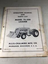 Allis Chalmers Ts 500 Loader Operators Manual