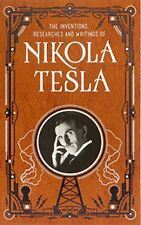 The Inventions, Researches and Writings of Nikola Tesla by Tesla, Nikola