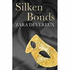 Silken Bonds - Paperback NEW Devereux, Zara 2012-11-08