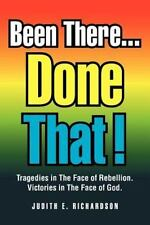 Been There... Done That! : Tragedies in the Face of Rebellion. Victories in...