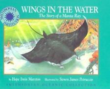 NEW - Wings in the Water:  The Story of a Manta Ray by Hope Irvin Marston
