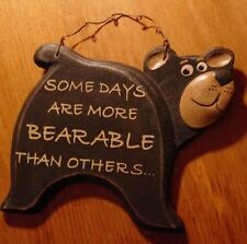 SOME DAYS ARE MORE BEARABLE THAN OTHERS Wood Black Bear Cabin Wall Sign Decor