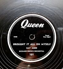Blues 78: Ray Aged [Agee] Brought It All on Myself/Can't Find My Way, Queen 101