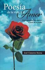 Poesa de la Vida, y el Amor : Como Encontrar Paz Interior a Travs de la Poesa...