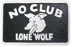 No Club Lone Wolf Car Club Plaque-new in packaging