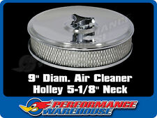 "CHROME AIR CLEANER 9"" DIAM x 2"" HIGH SUIT HOLLEY EDELBROCK WITH 5-1/8"" NECK"